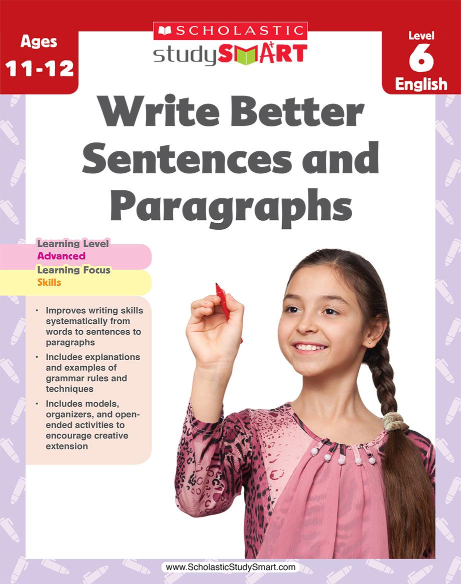 Scholastic Study Smart Write Better Sentences & Paragraphs 6