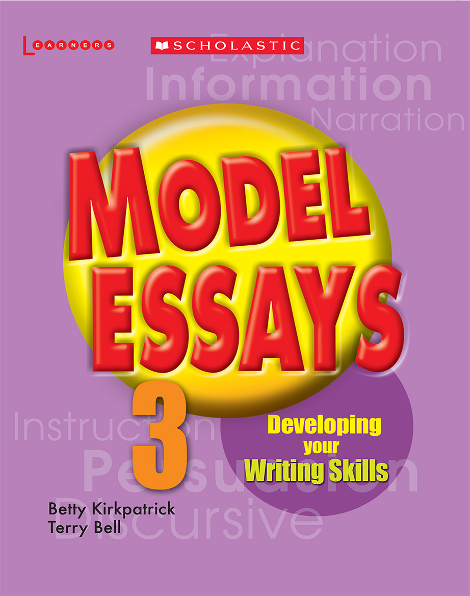 model essays 3 scholastic learners model essays 3