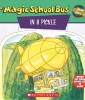 The Magic School Bus In A Pickle