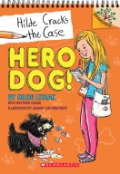 Hilde Cracks the Case #1 Hero Dog! A Branches Book