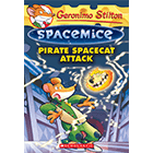 Geronimo Stilton Spacemice: #10 Pirate Spacecat Attack Cover
