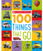 Scholastic First 100: 100 Things That Go Cover