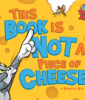 Tom & Jerry: This Book is Not a Piece of Cheese Cover