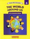 The World Around Us- Level 4