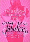 This Book isn't Fat, it's Fabulous