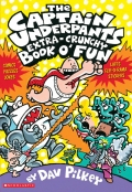 The Extra Big ' N ' Extra Crunchy Captain Underpants Book O' Fun