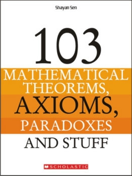 103 Mathematical Theorems, Axioms, Paradoxes and Stuff
